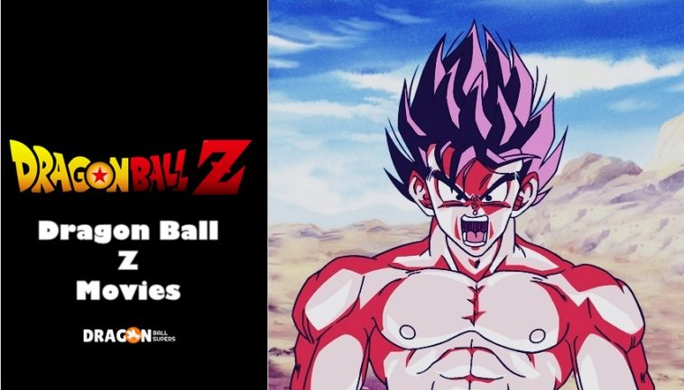 Top 11 Dragon Ball Z Movies List From Best To Worst